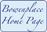 Bowenplace Home Page